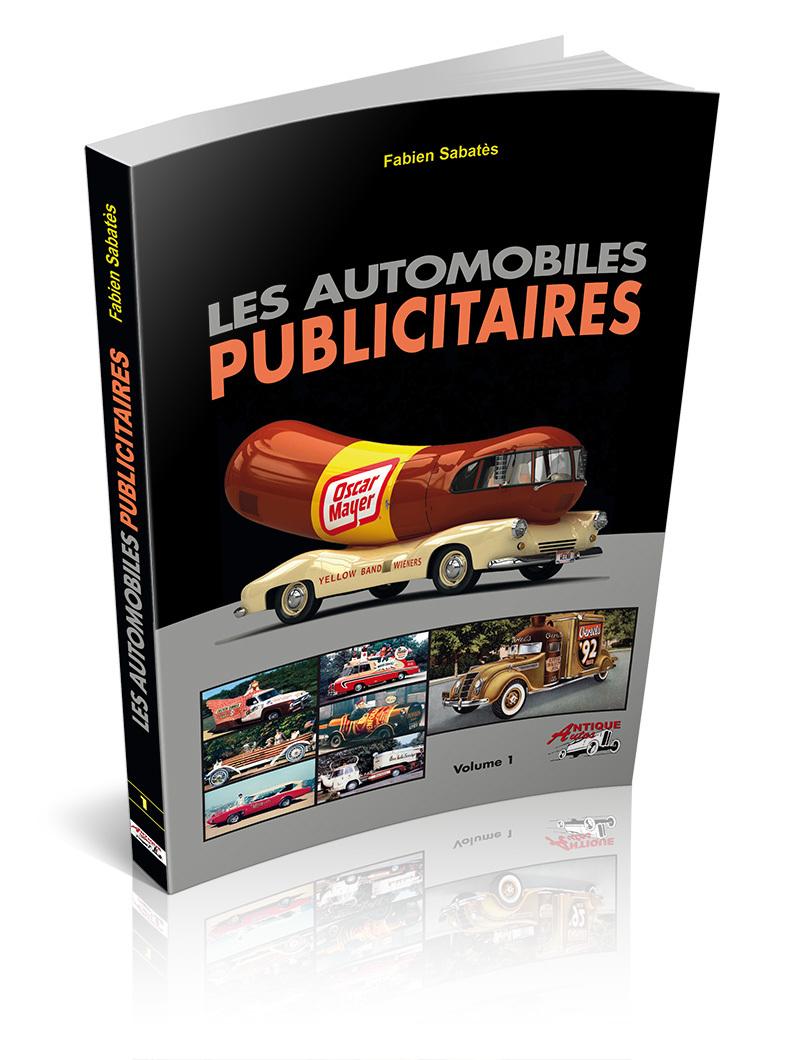 LES AUTOMOBILES PUBLICITAIRES VOLUME 1