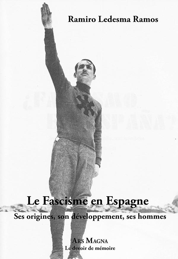 LE FASCISME EN ESPAGNE SES ORIGINES, SON DEVELOPPEMENT, SES HOMMES