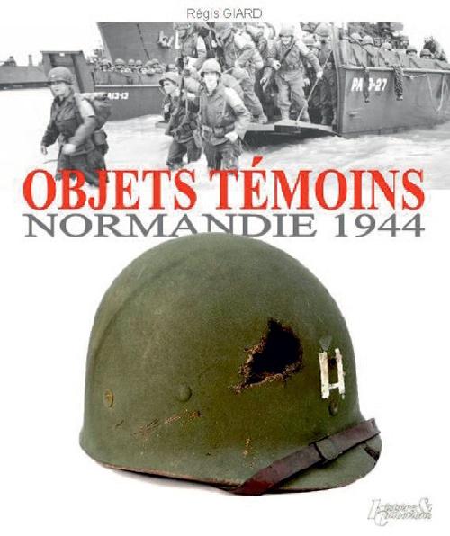 OBJETS TEMOINS NORMANDIE 1944