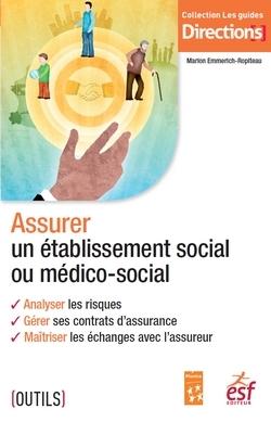 ASSURER UN ETABLISSEMENT SOCIAL OU MEDICO-SOCIAL.