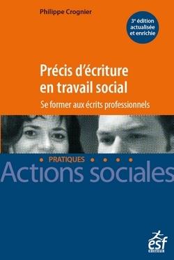 PRECIS D'ECRITURE EN TRAVAIL SOCIAL. SE FORMER AUX ECRITS PROFESSIONNELS