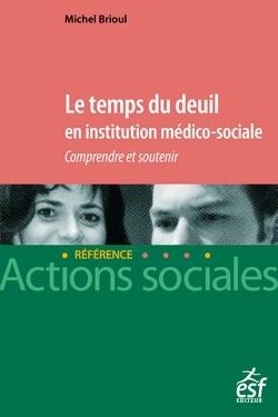 LE TEMPS DU DEUIL EN INSTITUTION MEDICO-SOCIALE