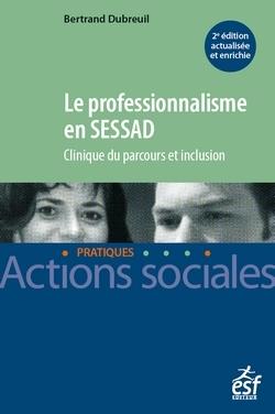 LE PROFESSIONNALISME EN SESSAD. CLINIQUE DU PARCOURS ERT INCLUSION