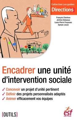 ENCADRER UNE UNITE D'INTERVENTION SOCIALE