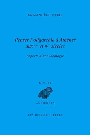 PENSER L'OLIGARCHIE A ATHENES AUX VE ET IVE SIECLES