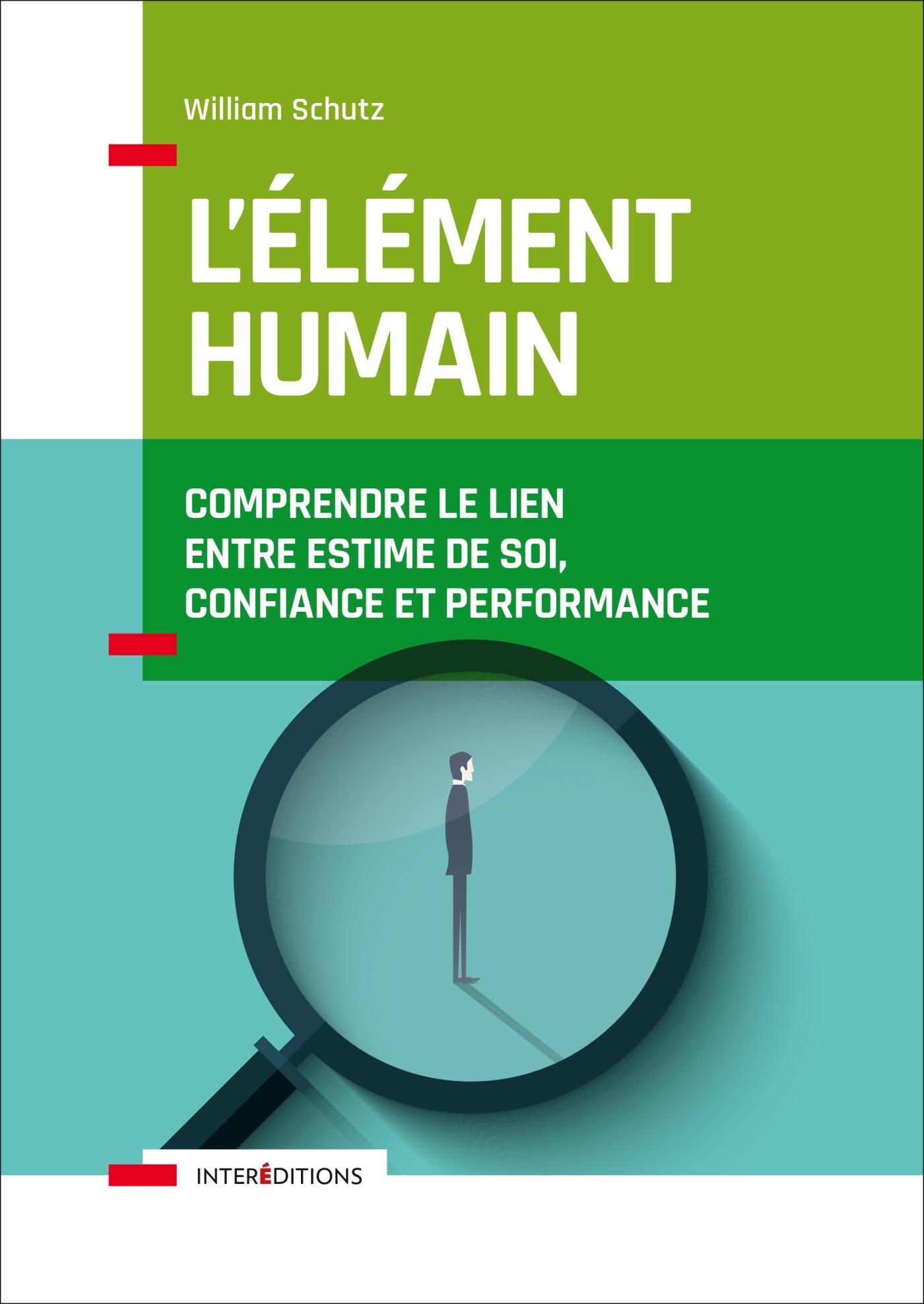 L'ELEMENT HUMAIN - COMPRENDRE LE LIEN ENTRE ESTIME DE SOI, CONFIANCE ET PERFORMANCE