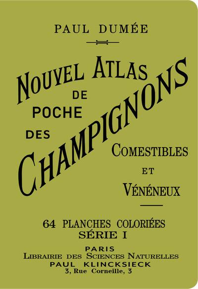 NOUVEL ATLAS DE POCHE DES CHAMPIGNONS COMESTIBLES ET VENENEUX SERIE I