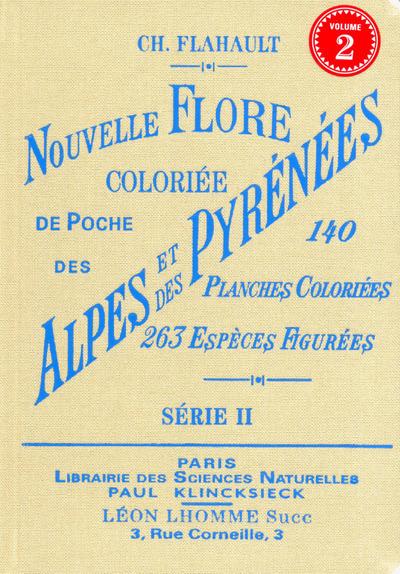 NOUVELLE FLORE COLORIEE DE POCHE DES ALPES ET DES PYRENEES (SERIE 2)