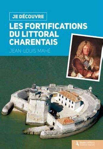 JE DECOUVRE LES FORTIFICATIONS DU LITTORAL CHARENTAIS
