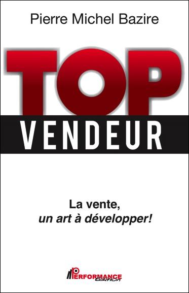 TOP VENDEUR - LA VENTE, UN ART A DEVELOPPER