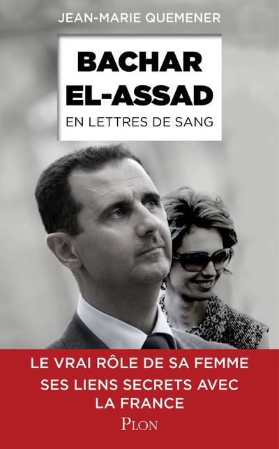 BACHAR AL-ASSAD, EN LETTRES DE SANG