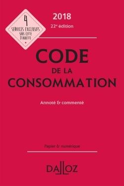 CODE DE LA CONSOMMATION 2018, ANNOTE ET COMMENTE - 22E ED.