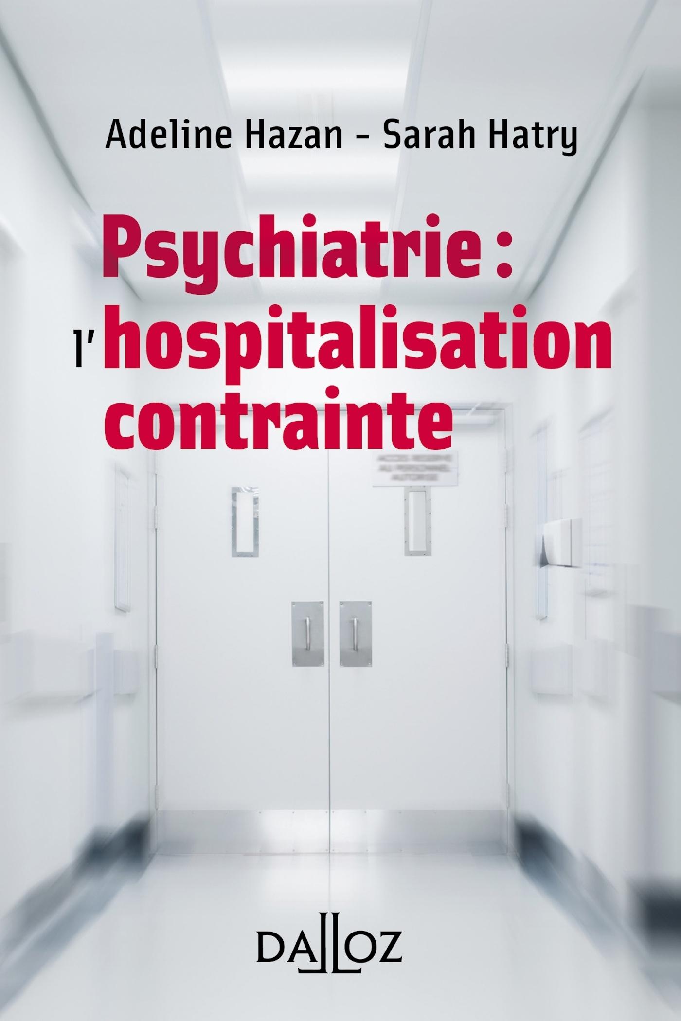 PSYCHIATRIE : L'HOSPITALISATION CONTRAINTE - NOUVEAUTE