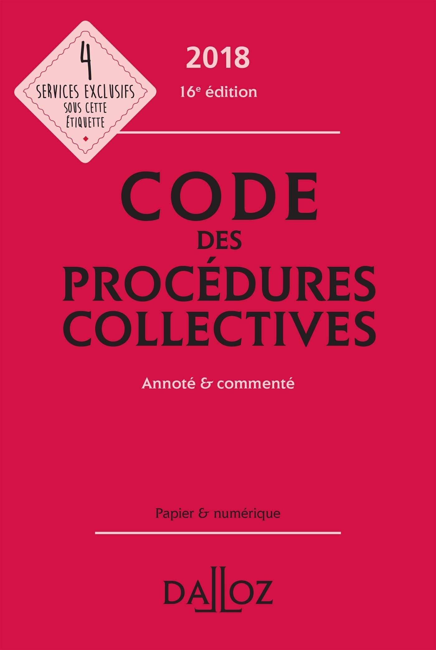 CODE DES PROCEDURES COLLECTIVES 2018, ANNOTE ET COMMENTE - 16E ED.