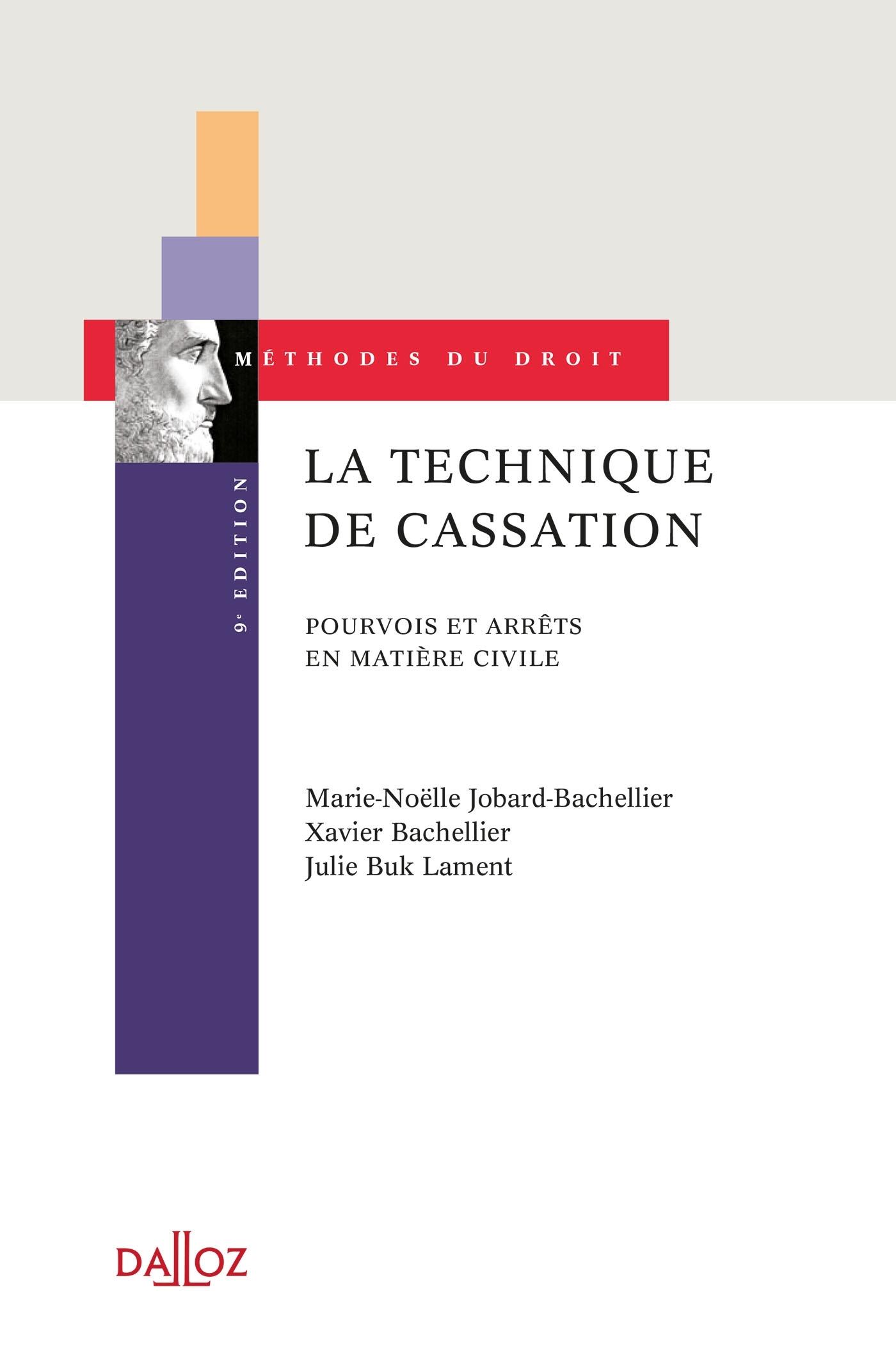 LA TECHNIQUE DE CASSATION. POURVOIS ET ARRETS EN MATIERE CIVILE - 9E ED.