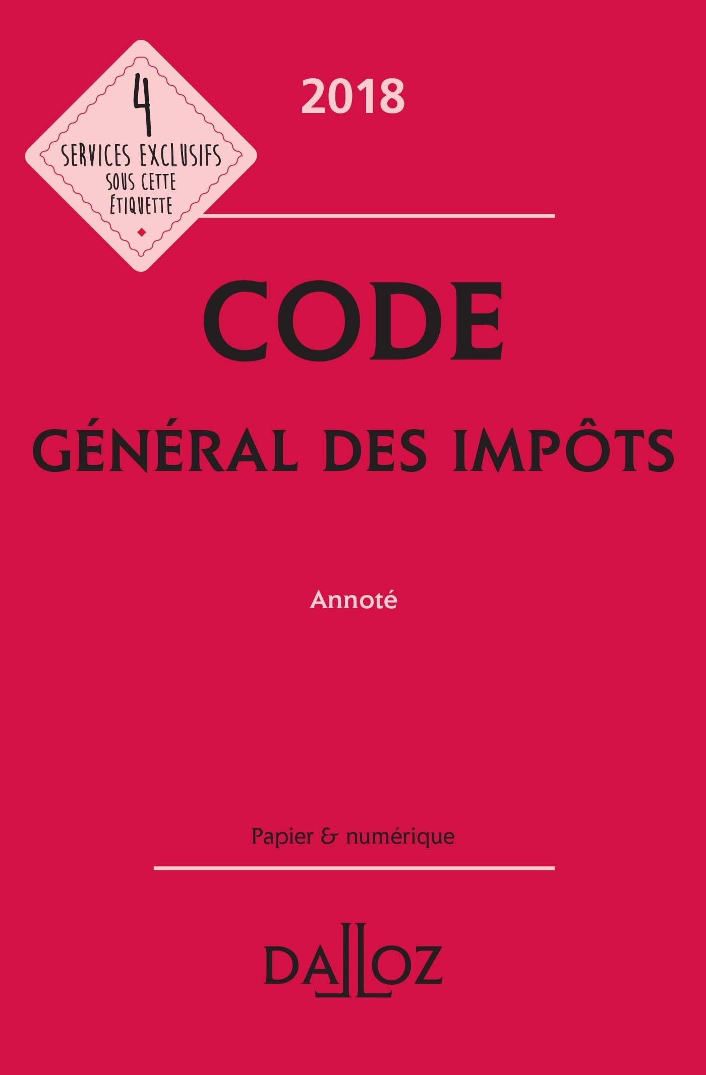 CODE GENERAL DES IMPOTS 2018, ANNOTE - 27E ED.