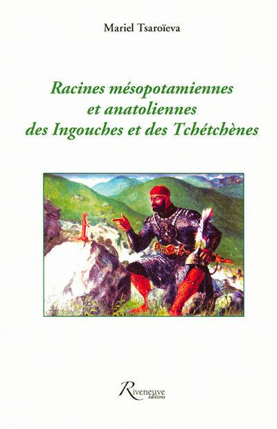 RACINES MESOPOTAMIENNES ET ANATOLIENNES DES INGOUCHES ET DES TCHETCHENES