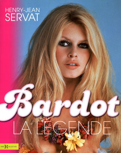 BARDOT, LA LEGENDE