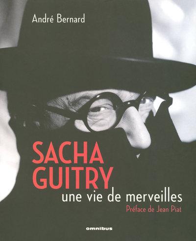 SACHA GUITRY, UNE VIE DE MERVEILLES
