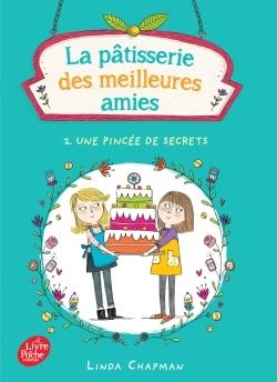 LA PATISSERIE DES MEILLEURES AMIES - TOME 2 - UNE PINCEE DE SECRETS