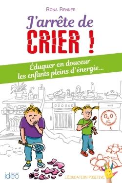 J'ARRETE DE CRIER