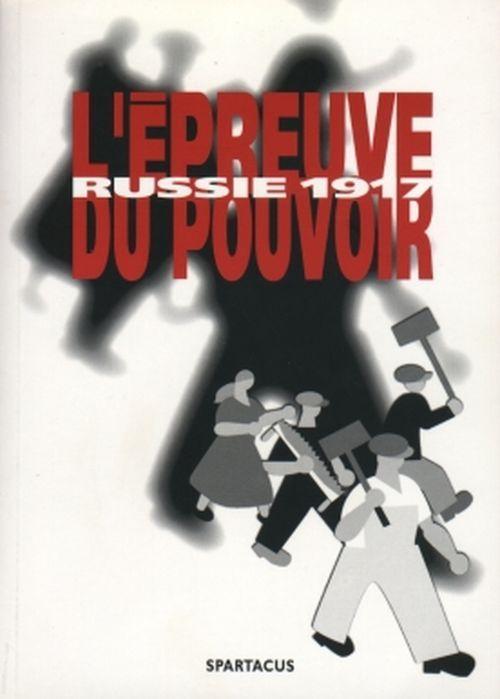 RUSSIE 1917 : L'EPREUVE DU POUVOIR  B168