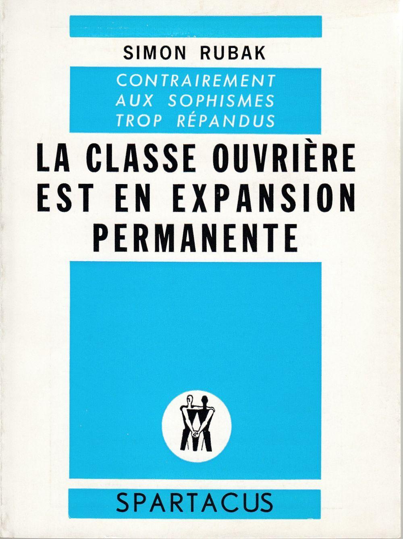 LA CLASSE OUVRIERE EST EN EXPANSION PERMANENTE
