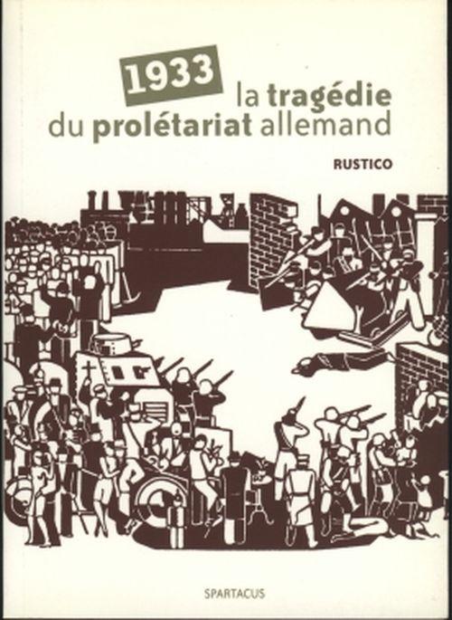 1933 LA TRAGEDIE DU PROLETARIAT ALLEMAND B165