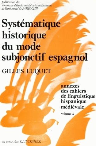 CAHIERS DE LINGUISTIQUE HISPANIQUE MEDIEVALE, ANNEXE 05. SYSTEMATIQUE  HISTORIQUE DU MODE SUBJONCTIF