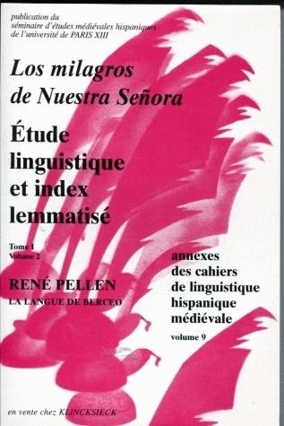 CAHIERS DE LINGUISTIQUE HISPANIQUE MEDIEVALE, ANNEXE 09 T.1 VOL.2. LO S MILAGROS DE NUESTRA SENORA.