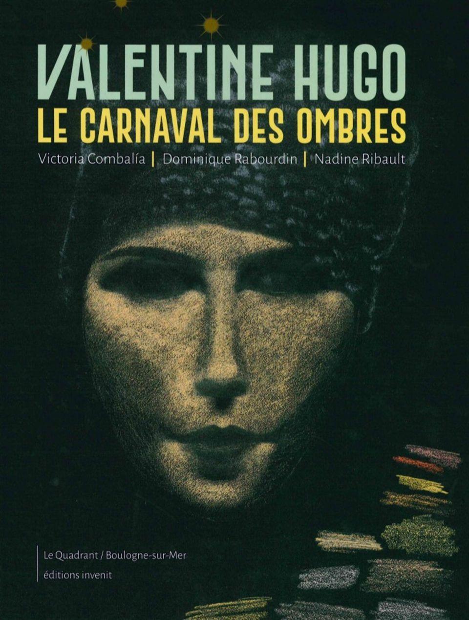 VALENTINE HUGO, LE CARNAVAL DES OMBRES