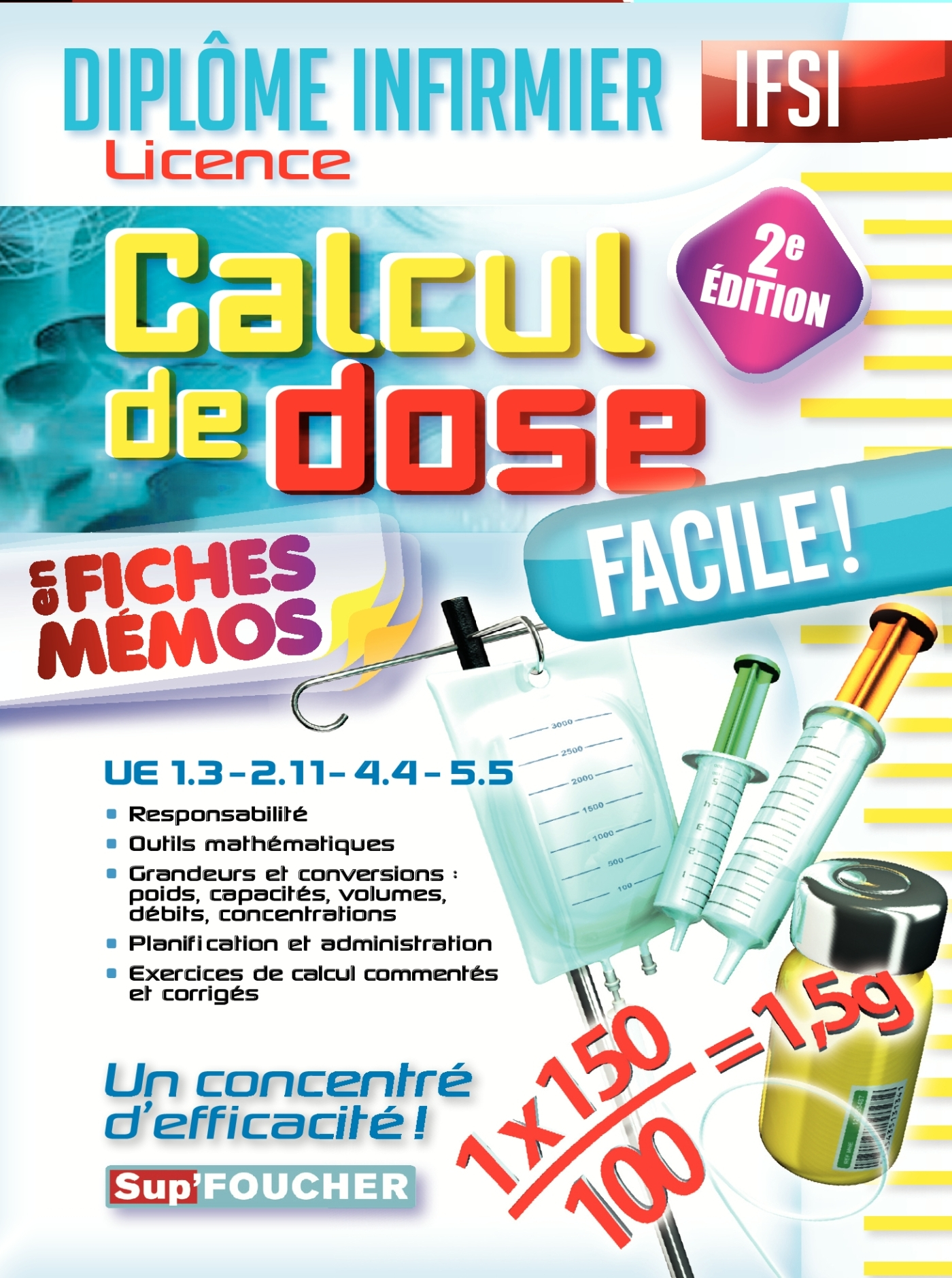 CALCUL DE DOSE FACILE - DIPLOME D'ETAT INFIRMIER - IFSI - 2E EDITION