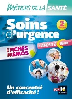 METIERS DE LA SANTE - SOINS D'URGENCE - AFGSU EN FICHES MEMOS - ENTRAINEMENT REVISION - 2E EDITION