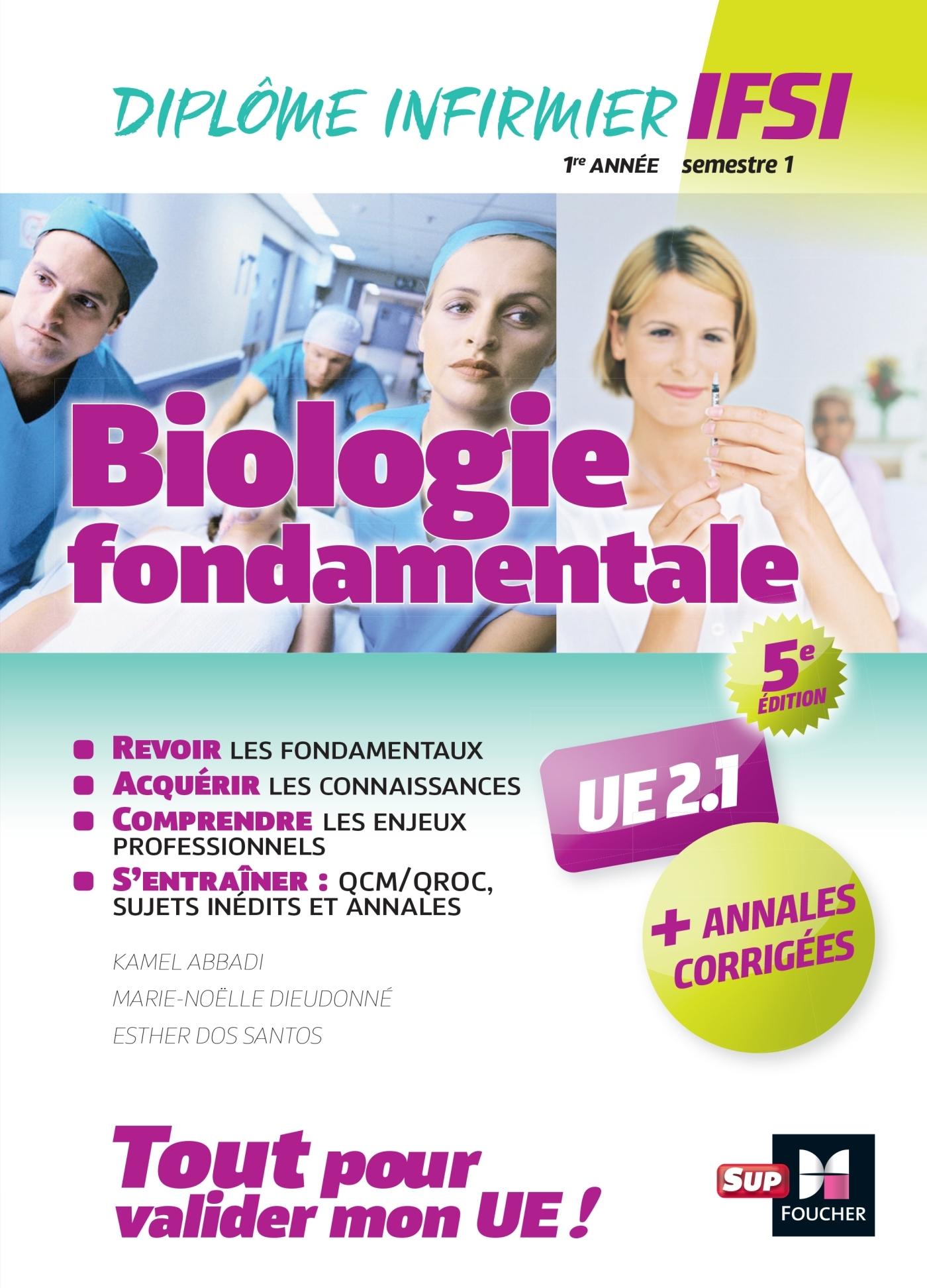 BIOLOGIE FONDAMENTALE UE 2.1 - SEMESTRE 1 - INFIRMIER EN IFSI - DEI - PREPARATION COMPLETE - 5E ED