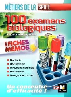 LES 100 EXAMENS DE BIOLOGIE ESI-IDE - METIERS DE LA SANTE