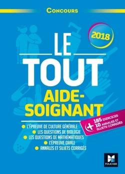 LE TOUT AIDE-SOIGNANT - CONCOURS - 2018 - PREPARATION ULTRA-COMPLETE
