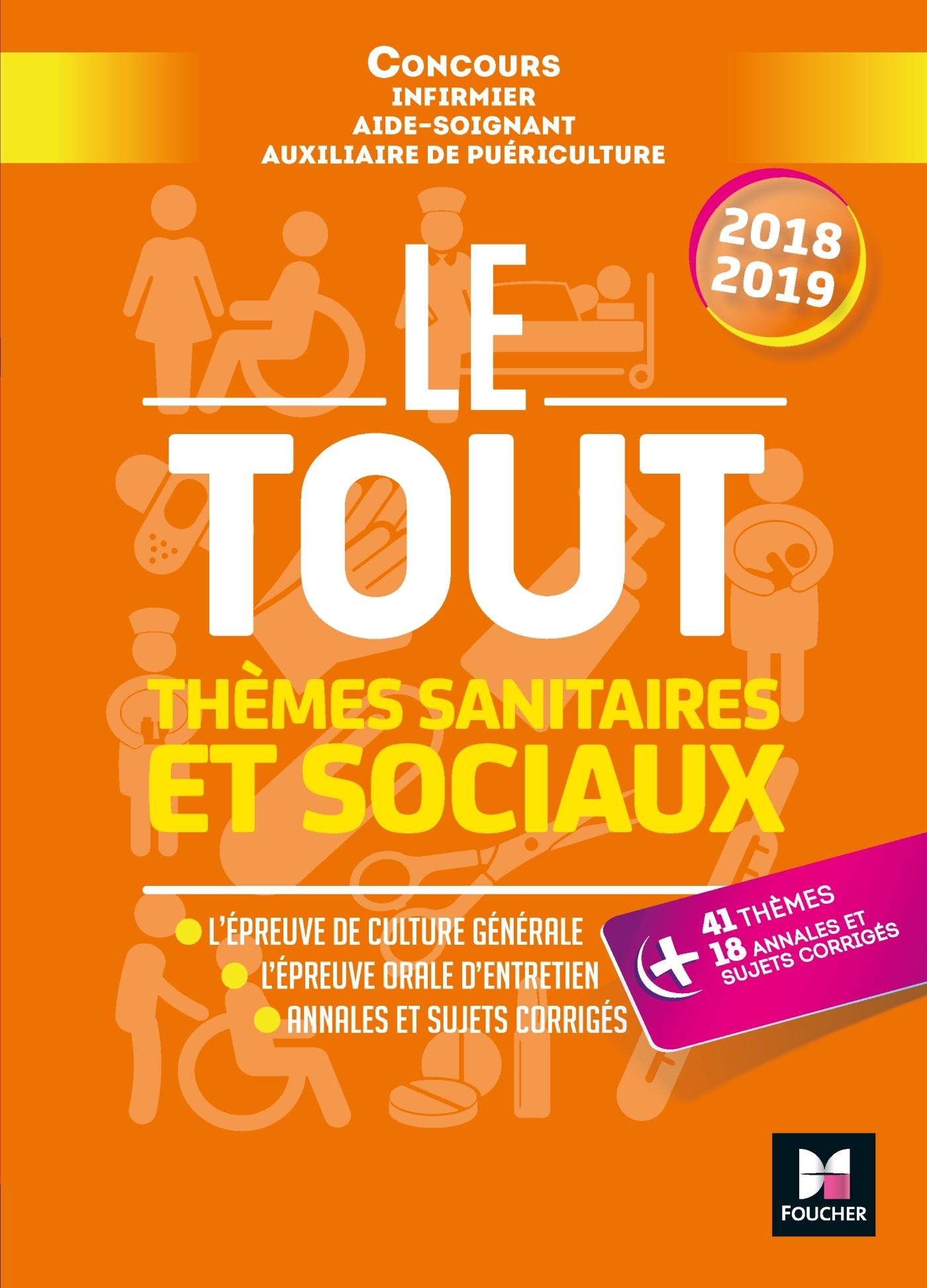 LE TOUT THEMES SANITAIRES ET SOCIAUX - CONCOURS IFSI/AS/AP - 2018-2019 - PREPARATION ULTRA-COMPLETE