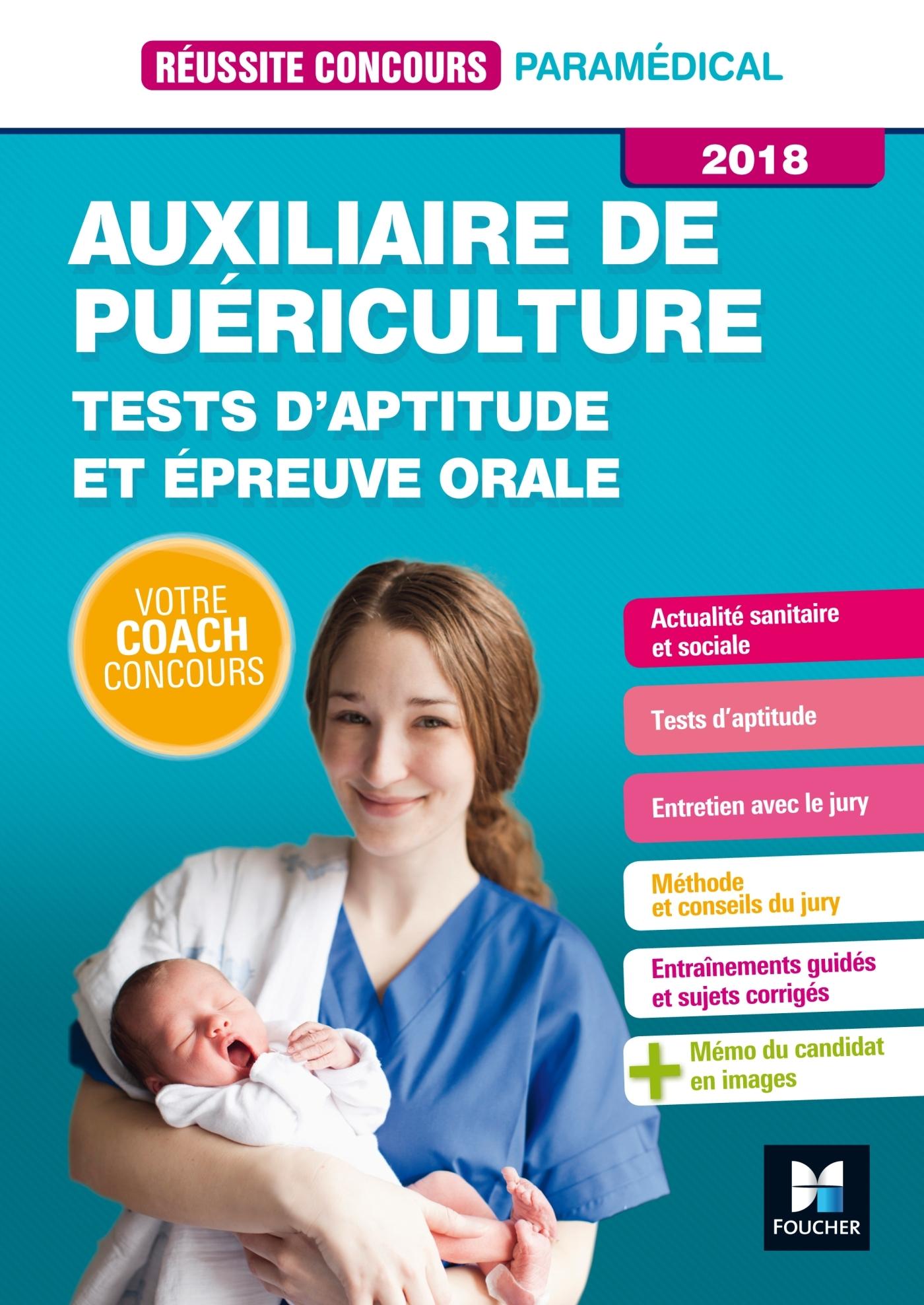 REUSSITE CONCOURS - AUXILIAIRE DE PUERICULTURE - TESTS D'APTITUDE ET EPREUVE ORALE 2018 - TOUT EN UN