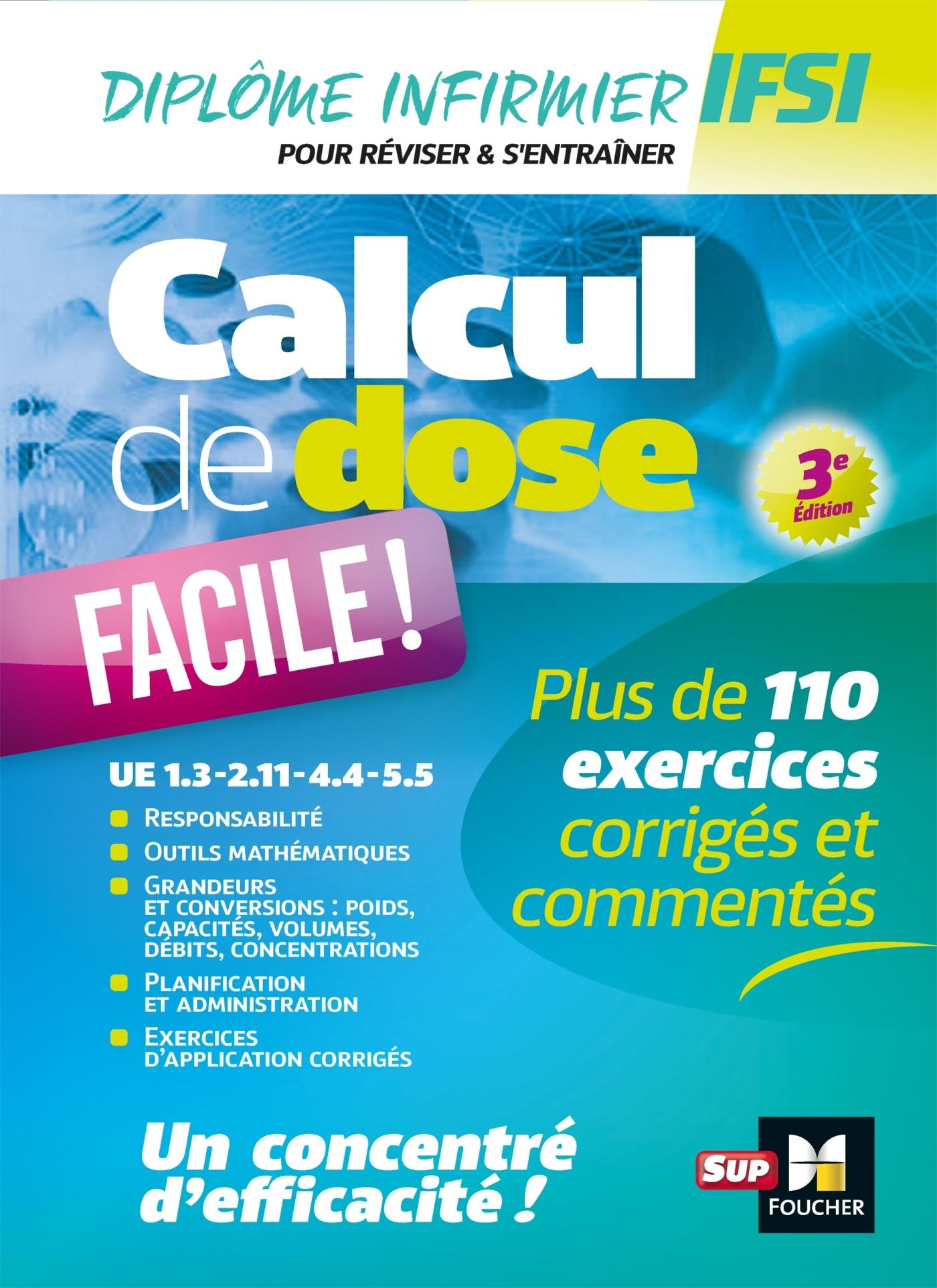 CALCUL DE DOSE FACILE - INFIRMIER EN IFSI - DEI - REVISION - 3E EDITION