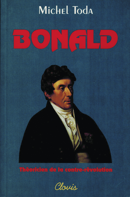 BONALD, THEORICIEN DE LA CONTRE-REVOLUTION