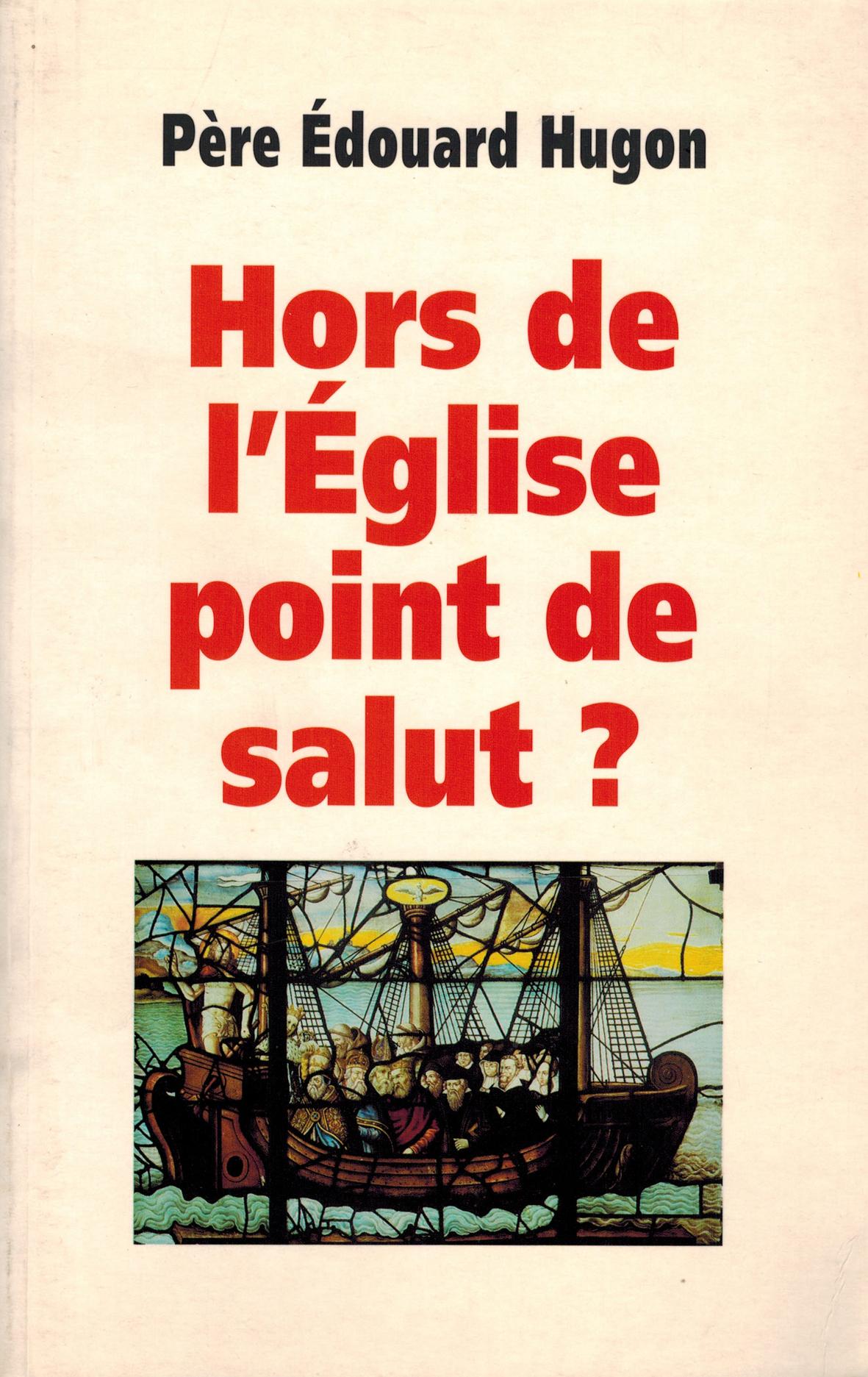 HORS DE L'EGLISE POINT DE SALUT?