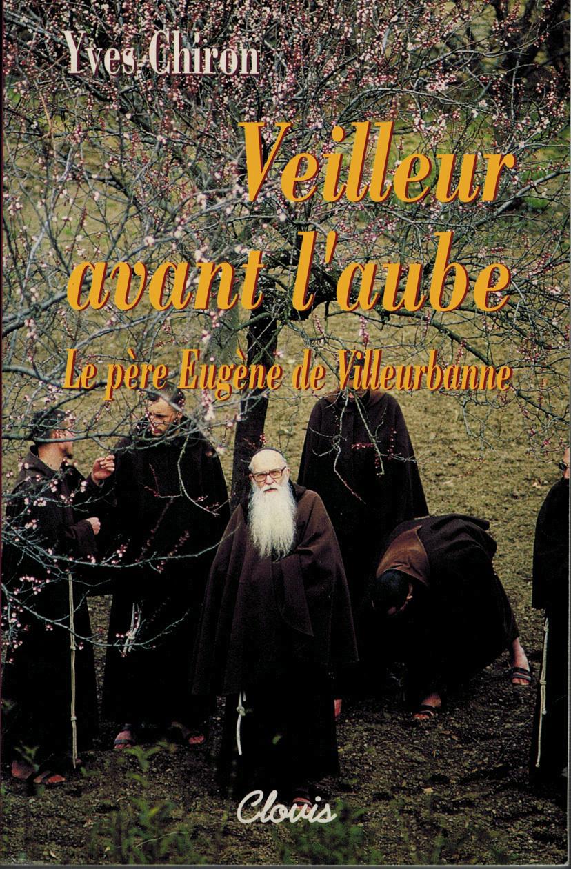 VEILLEUR AVANT L'AUBE - LE PERE EUGENE DE VILLEURBANNE