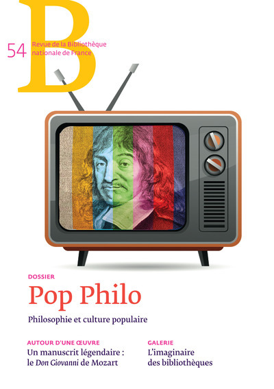 REVUE DE LA BIBLIOTHEQUE NATIONALE DE FRANCE - NUMERO 54 POP PHILO - MARS 2017