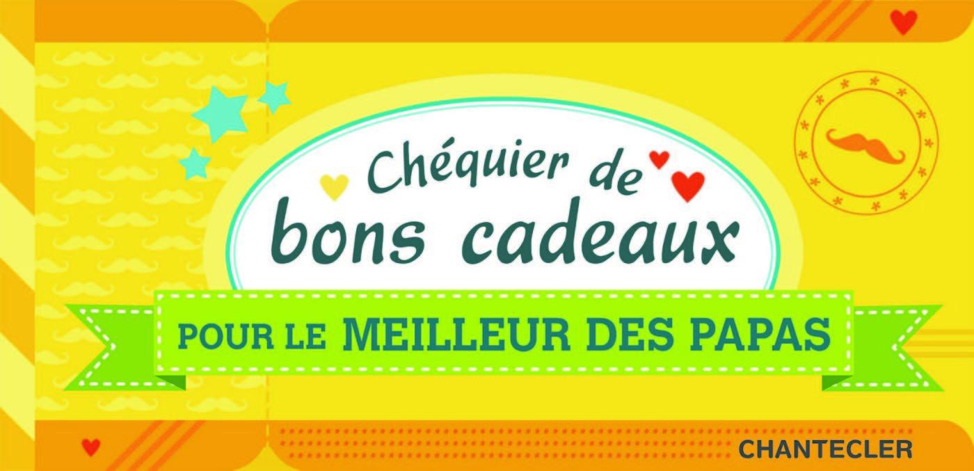 CHEQUIER DE BONS CADEAUX POUR LE PLUS GENTIL DES PAPAS