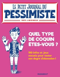 LE PETIT JOURNAL DU PESSIMISTE QUEL TYPE DE COQUIN ETES-VOUS ?