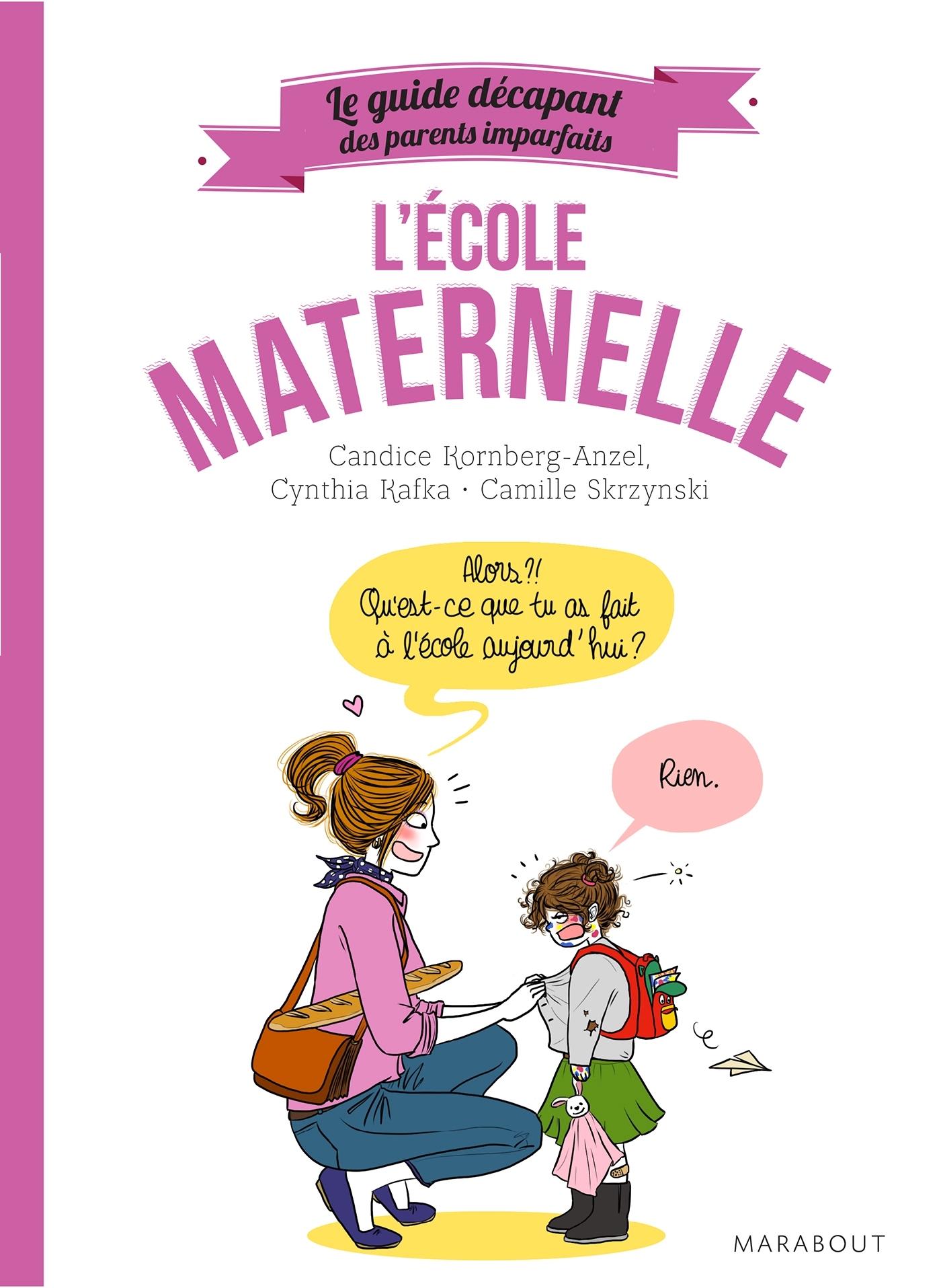GUIDE DES PARENTS IMPARFAITS : A LA MATERNELLE