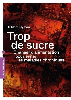 TROP DE SUCRE - CHANGER D'ALIMENTATION POUR EVITER LES MALADIES CHRONIQUES