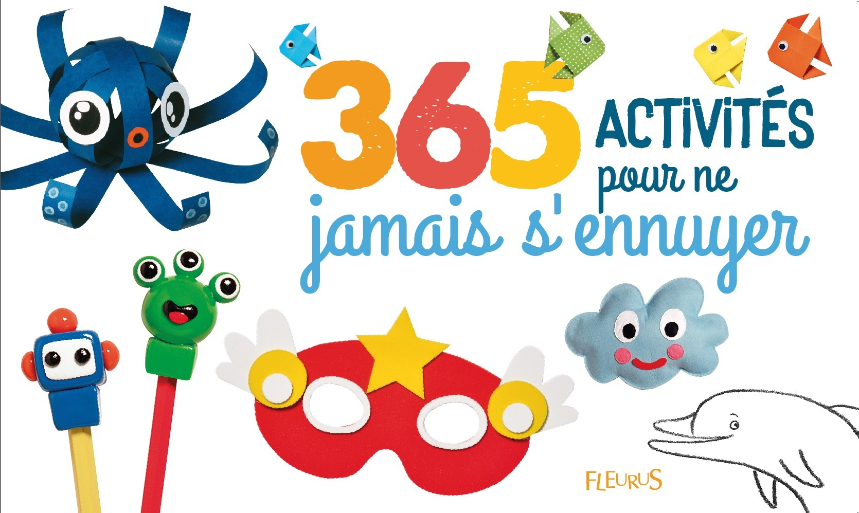 365 ACTIVITES POUR NE JAMAIS S'ENNUYER