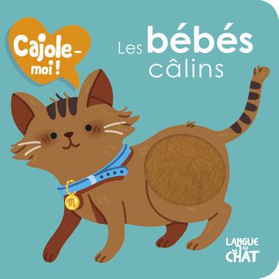 LES BEBES CALINS CAJOLE-MOI ! (FENETRE RONDE)
