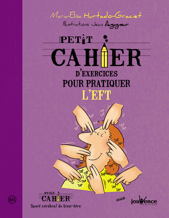 PETIT CAHIER D'EXERCICES POUR PRATIQUER L'E.F.T